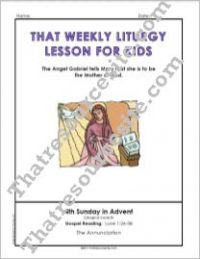 Weekly Liturgy Lesson – 4th Sunday in Advent (Cycle B)