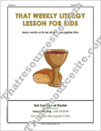 That Weekly Liturgy Lesson for Kids – 3rd Sunday in Easter (Cycle B)