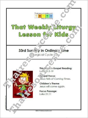 That Weekly Liturgy Lesson for Kids – 33rd Sunday in Ordinary Time (Cycle C)