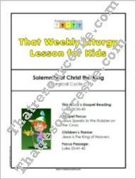 That Weekly Liturgy Lesson for Kids – Solemnity of Christ the King (Cycle C)