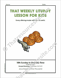 That Weekly Liturgy Lesson for Kids – 18th Sunday of Ordinary Time (Cycle A)