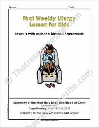 That Weekly Liturgy Lesson for Kids – Solemnity of the Most Holy Body and Blood of Christ (Cycle B)